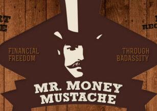 Meet the New Mr. Money Mustache