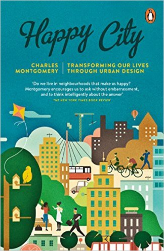 The Happy City and our $20 Trillion Opportunity